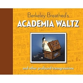 Berkeley Breathed's Academia Waltz & Other Profound Transgressions Hardcover Books