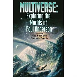 Multiverse Exploring The Worlds Of Poul Anderson Books