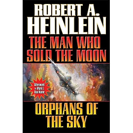 The Man Who Sold the Moon and Orphans of the Sky Baen Mass Market Paperback Books