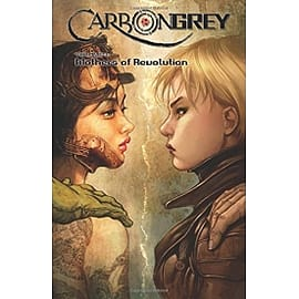 Carbon Grey Volume 3 Mothers of the Revolution Paperback Books