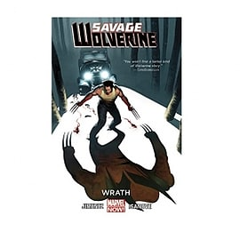 Marvel Now Savage Wolverine Volume 3 Wrath Paperback Books