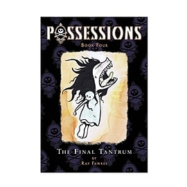 Possessions Volume 4 The Final Tantrum Paperback Books