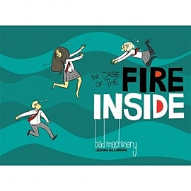 Bad Machinery Volume 5: Case Of The Fire Inside Books