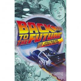 Back To The Future: Untold Tales & Alternate Timelines (Direct Market Edition) Books
