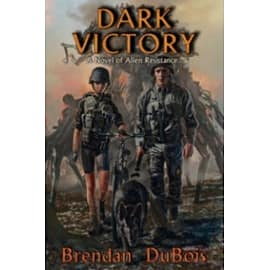 Dark Victory A Novel of the Alien Resistance Books