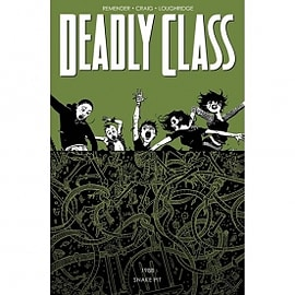 Deadly Class Volume 3 The Snake Pit Books