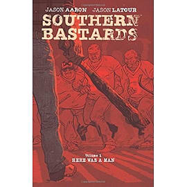 Southern Bastards Volume 1 Here Was a Man Paperback Books