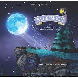 Blue Moon From the Journals of Mama Mae and LeeLee Hardcover Books
