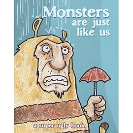 Monsters Are Just Like Us Books