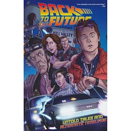 Back To The Future Untold Tales & Alternate Timelines Books