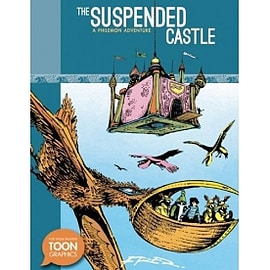 The Suspended Castle A Philemon Adventure A TOON Graphic Books