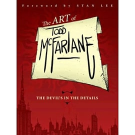 The Art of Todd McFarlane: The Devil's in the Details TP Books