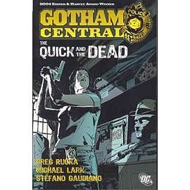 Gotham Central TP Vol 04 The Quick And The Dead Books