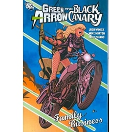 Green Arrow Black Canary Family Business TP Books