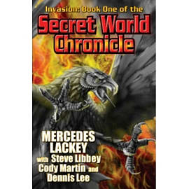 Invasion: Book One Of The Secret World Chronicle Books