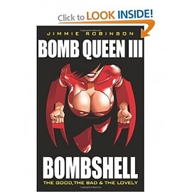Bomb Queen Volume 3: The Good, The Bad And The Lovely Books
