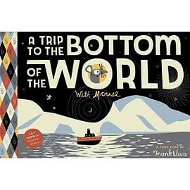 A Trip to the Bottom of the World with Mouse Toon Books Level 1 Hardcover Books