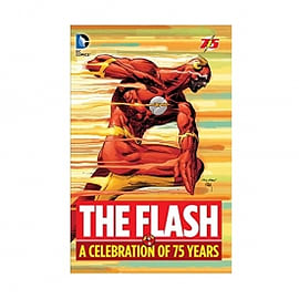 The Flash A Celebration of 75 Years Hardcover Books