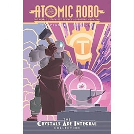 Atomic Robo: The Crystals Are Integral Collection Books
