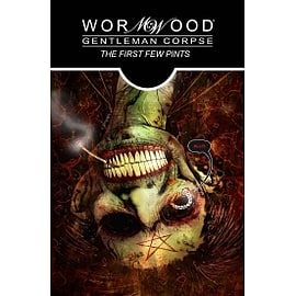 Wormwood Gentleman Corpse The First Few Pints Hardcover Books