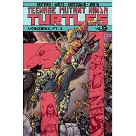 Teenage Mutant Ninja Turtles Volume 13: Vengeance Part 2 Books