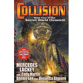 Collision Book Four in the Secret World Chronicle Books