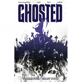 Ghosted Volume 4 Ghost Town Books
