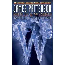 James Pattersons Witch & Wizard Vol. 1: Battle for Shadowland Books