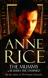Anne Rice - The Mummy: (Paperback) 9780099471370 Books