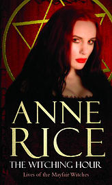 Anne Rice - The Witching Hour: (Paperback) 9780099471424 Books