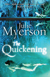 Julie Myerson - The Quickening: (Hardback) 9780099580232 Books