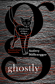 Audrey Niffenegger - Ghostly: A Collection of Ghost Stories (Hardback) 9781784870065 Books