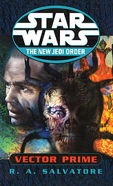 R A Salvatore - Star Wars: The New Jedi Order - Vector Prime: (Paperback) 9780099409953 Books