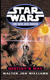 Walter Jon Williams - Star Wars: The New Jedi Order: Destiny's Way: (Paperback) 9780099410478 Books