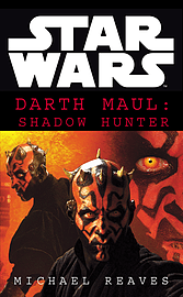 Michael Reaves - Star Wars: Darth Maul Shadow Hunter: (Paperback) 9780099410553 Books