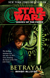 Aaron Allston - Star Wars: Legacy of the Force I - Betrayal: (Paperback) 9780099491163 Books