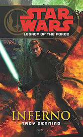 Troy Denning - Star Wars: Legacy of the Force VI - Inferno: (Paperback) 9780099492061 Books