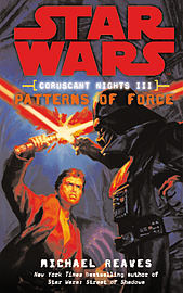Michael Reaves - Star Wars: Coruscant Nights III - Patterns of Force: (Paperback) 9780099492139 Books