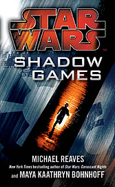 Maya Kaathryn Bohnhoff, Michael Reaves - Star Wars: Shadow Games: (Paperback) 9780099542834 Books
