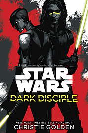 Christie Golden - Star Wars: Dark Disciple: (Hardback) 9781780893747 Books