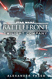 Alex Freed - Star Wars: Battlefront: Twilight Company: () 9781784750046 Books