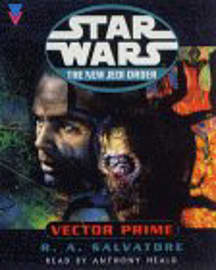 R A Salvatore, Anthony Heald - Star Wars: The New Jedi Order - Vector Prime: (Audio) 9781856867528 Books