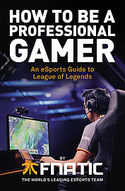Team Fnatic - How To Be a Professional Gamer: () 9781780896588 Books
