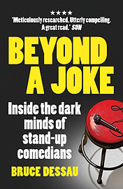 Bruce Dessau - Beyond a Joke: Inside the Dark World of Stand-up Comedy (Paperback) 9780099558279 Books