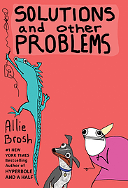 Allie Brosh - Solutions and Other Problems: () 9780224101288 Books