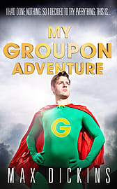 Max Dickins - My Groupon Adventure: (Paperback) 9781783522606 Books
