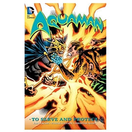 Aquaman Volume 2: To Serve & Protect Books