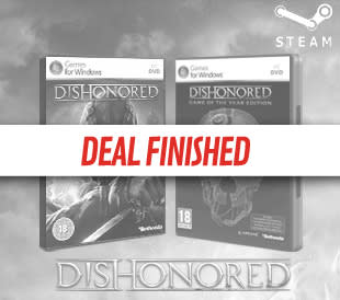 Dishonored Games  - Deal now finished