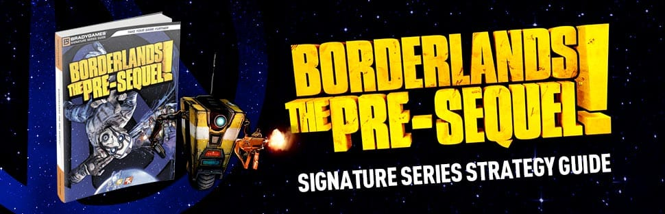 Borderlands: The Pre-Sequel Signature Series Strategy Guide