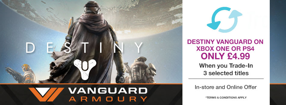 Get Destiny Vanguard Edition on PS4 or Xbox One for £4.99 when you Trade-In 3 selected titles*